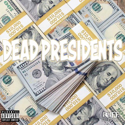 Dead Presidents Freestyle