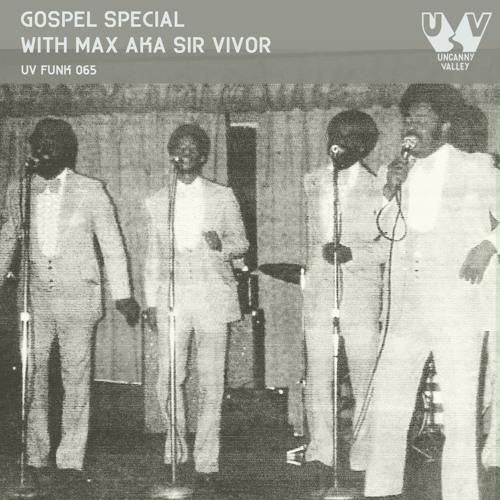 UV Funk 065: Gospel Special with Max aka Sir Vivor