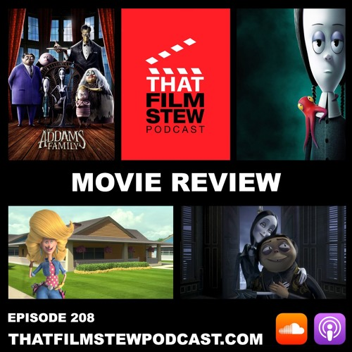 That Film Stew Ep 208 - The Addams Family (Review)