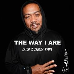 Timbaland ft. Keri Hilson - The Way I Are [CATCH & SHOCKZ REMIX]