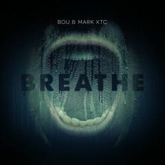 Bou & Mark XTC - Breathe