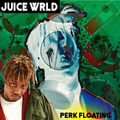 Juice Wrld - Perc Floating (REST IN PEACE)