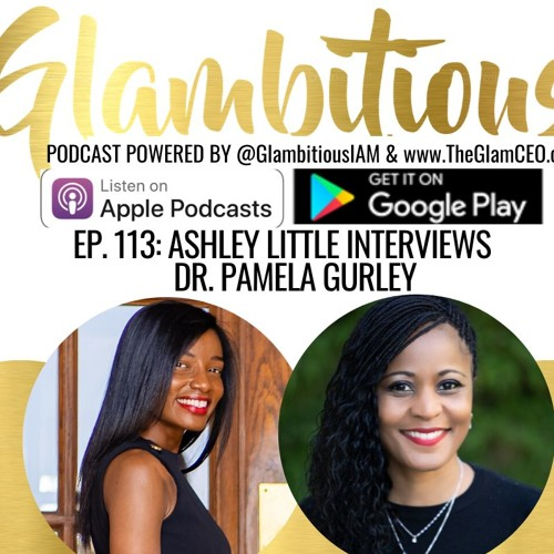 Ep. 113 - Ashley Little interview Dr. Pamela Gurley