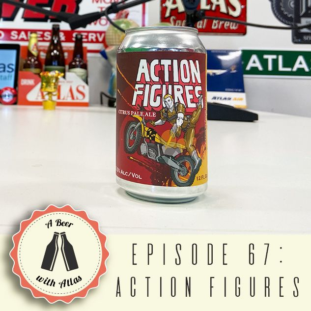Action Figures Beer from Reckless Ale Works - A Beer With Atlas 67