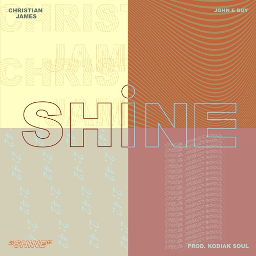 Kodiak Soul & John E Boy & Christian James - Shine