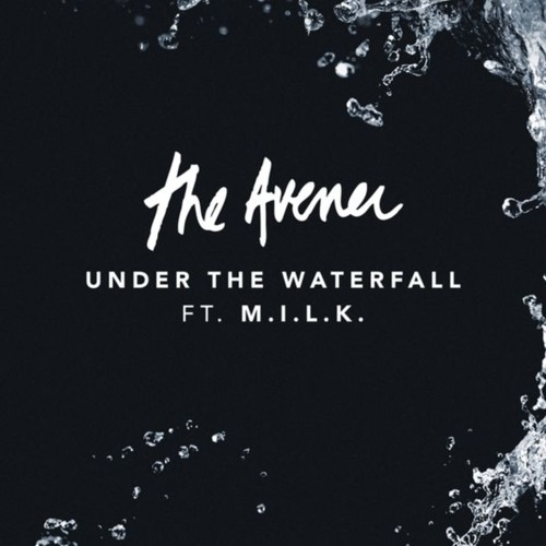 The Avener Feat M.I.L.K. - Under The Waterfall (discreet touch)