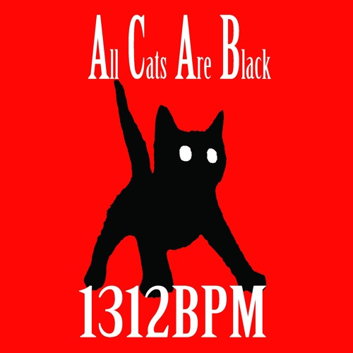 1312 - ALL CATS ARE BLACK