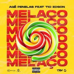 Agé Penelas Feat Tio Edson - Melaço