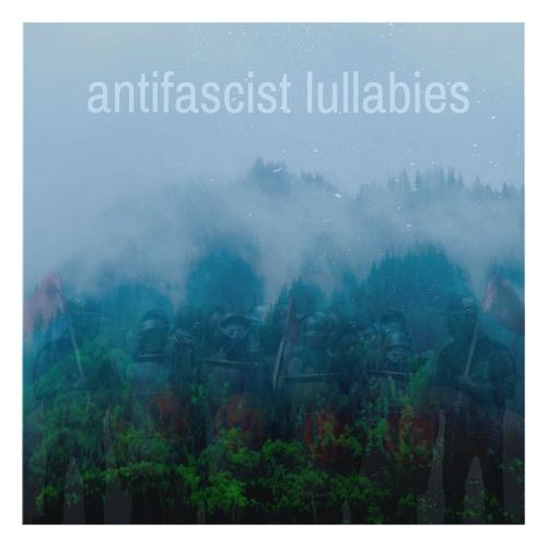 antifascist lullabies