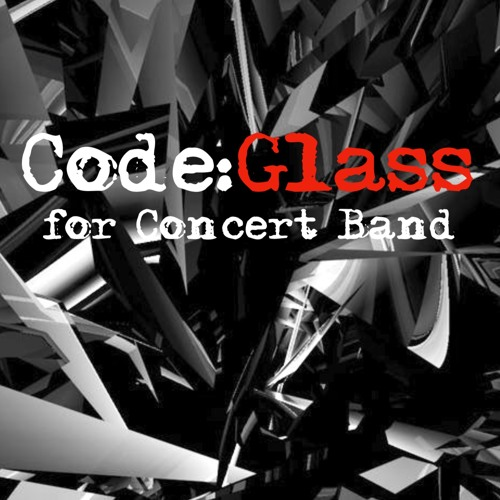 """""""Code:Glass"""" - for Concert Band *MIDI*"""