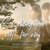 Download Có Chàng Trai Viết Lên Cây - Phan Mạnh Quỳnh | MẮT BIẾC OST Mp3