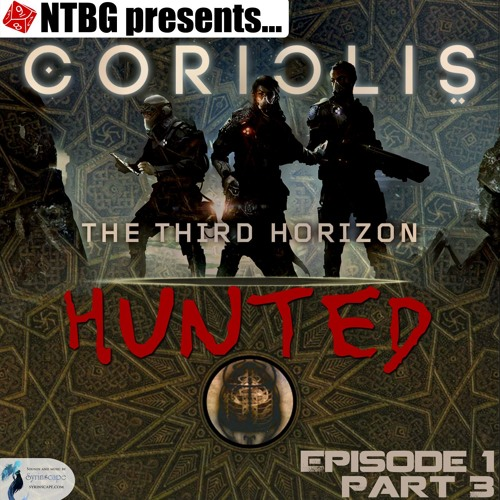 Coriolis: Hunted - Episode 1.3