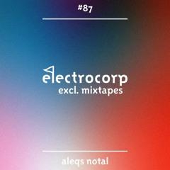 Aleqs Notal - Electrocorp Mixtape #87