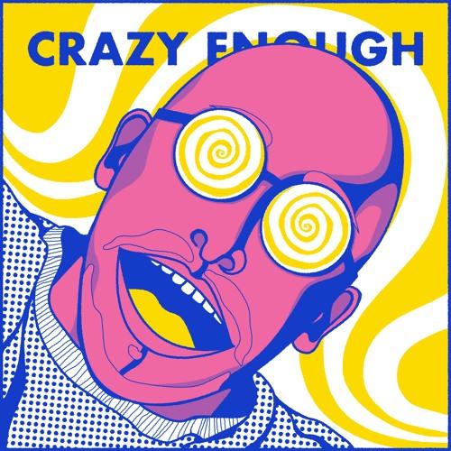 Crazy Enough