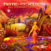 Twisted Psychology - All Connected ( PROMO MIX BY PSYNONIMA )