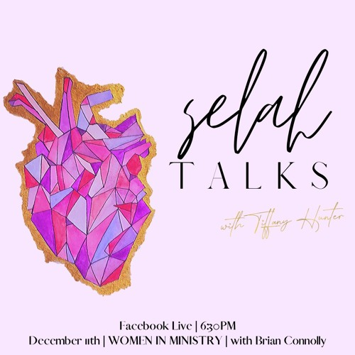Selah Talks, with special guest Brian Connolly - 12.11.2019
