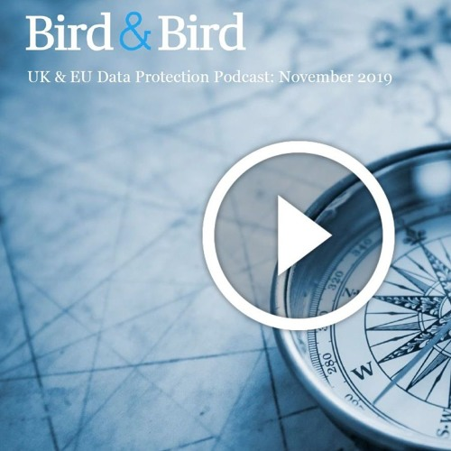 UK & EU Data Protection Podcast - November 2019