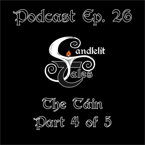 Episode 26 - TheTáin Part 4 of 5