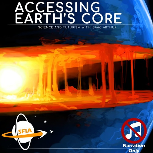 Accessing Earth's Core (Narration Only)