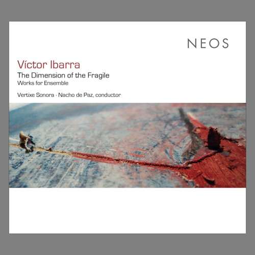 Víctor Ibarra: The Dimension of the Fragile