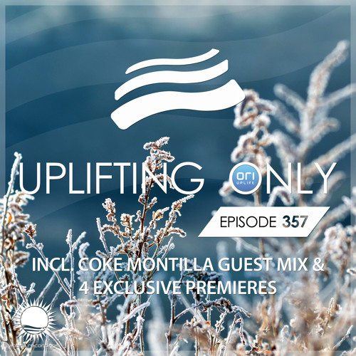 Uplifting Only 357 (Dec 12, 2019) (incl. Coke Montilla Guestmix)