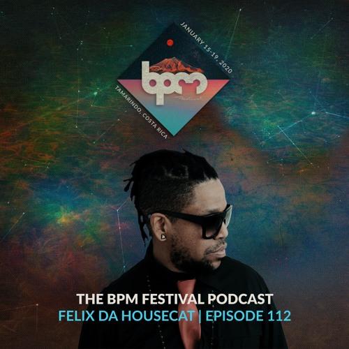 The BPM Festival Podcast 112: Felix Da Housecat