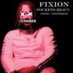 Fixion - Pockets Heavy