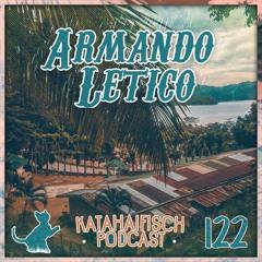 KataHaifisch Podcast 122 - Armando Letico