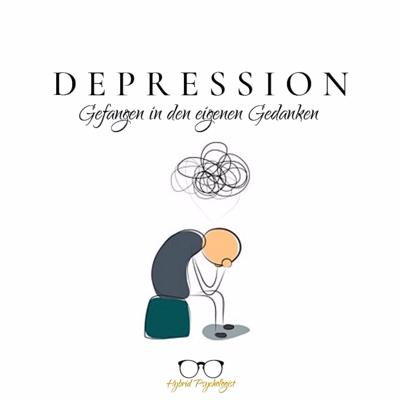 #4 Depression   Gefangen in den eigenen Gedanken