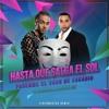 Download Hasta Que Salga El Sol Pasenme El Vaso De Escabio REMIX - Martin SDj X DJ Skudero (Ozuna, Don Omar) Mp3