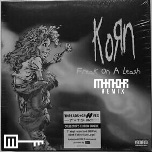 Korn - Freak on a Leash (Minør Remix)
