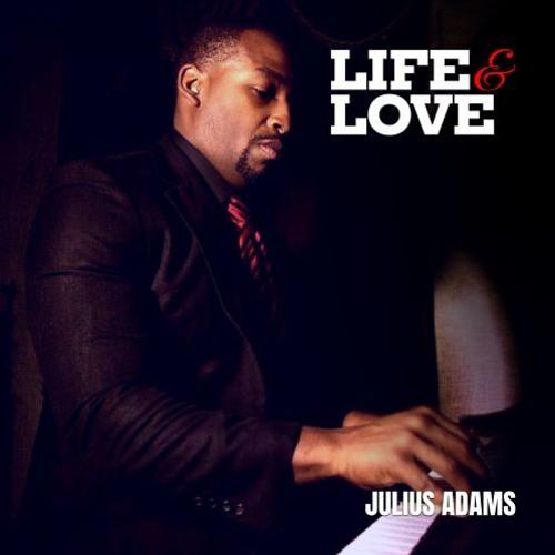 Julius Adams : Life And Love