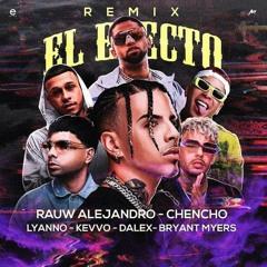El Efecto Remix - Rauw Alejandro Ft Chencho x Lyanno x Kevvo x Dalex x Bryant Myers