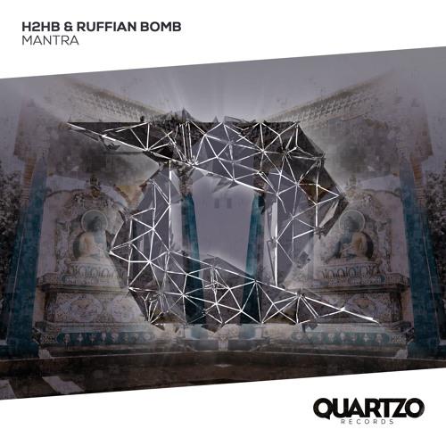 H2HB & Ruffian Bomb - Mantra