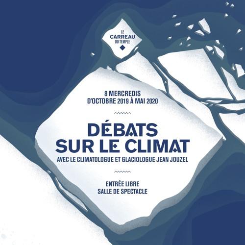 Débats sur le climat avec Jean Jouzel, invitée : Valérie Masson-Delmotte