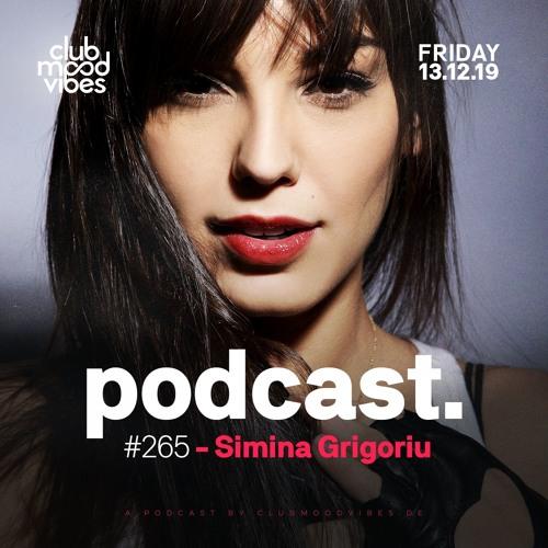 Club Mood Vibes Podcast #265: Simina Grigoriu