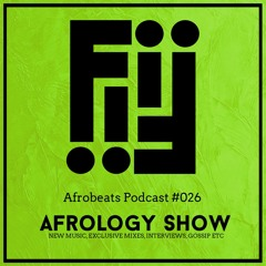 Afrobeats Podcast #026 Afrology Show ( End of Year 2019 )