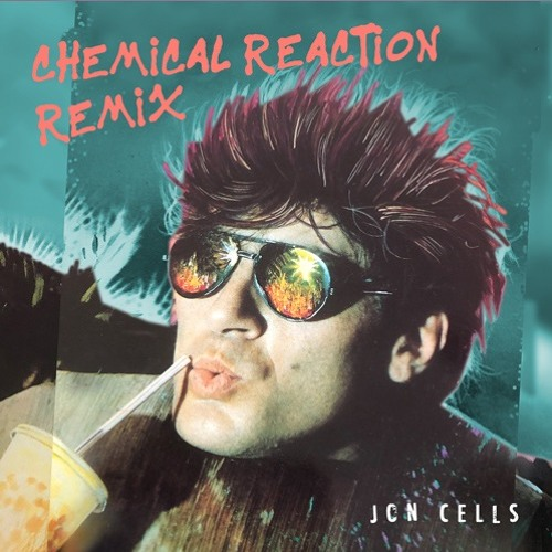 Jon Cells - Chemical Reaction [2019 Remix]