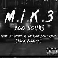 100 Hours (Feat. FG Scotty, Austin Rudin & Bobby Reddy) [Prod. Paradox]