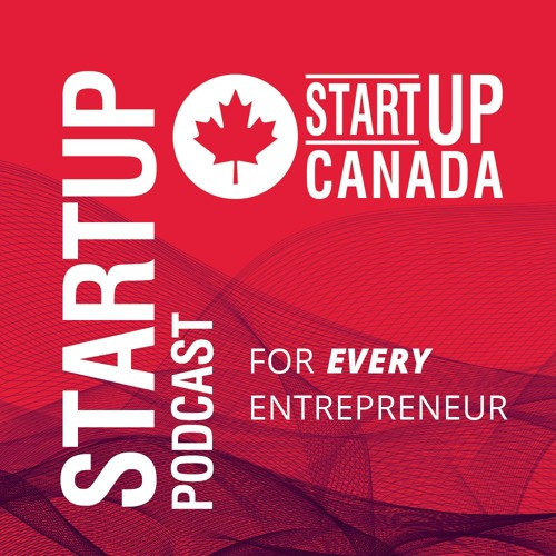 Startup Canada Podcast E227 - Intention - The Backbone of Your Business with David Ciccarelli