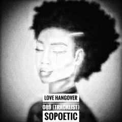 Love Hangover 089 (tracklist) SOPOETIC
