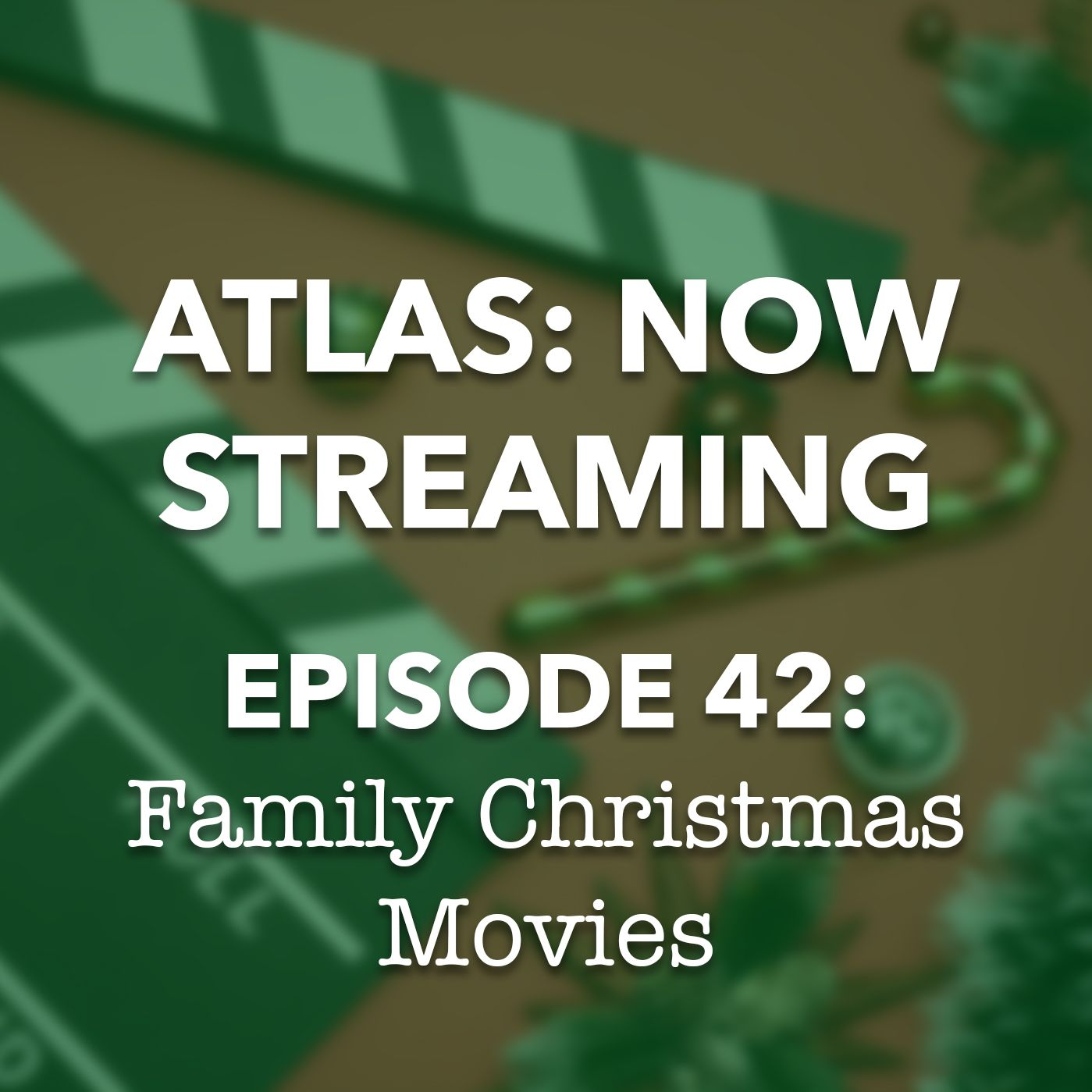 Family Christmas Movies - Atlas: Now Streaming