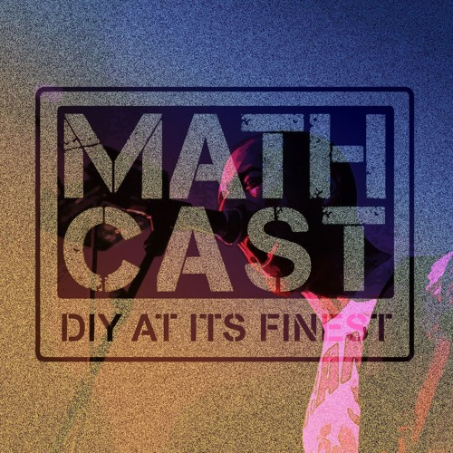 Mathcast Episode 39: 12/9/19 (Interview with Car Bomb)