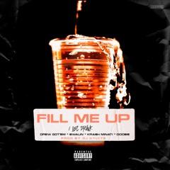 Drew Got'em - Fill Me Up (Love Drunk) FT. Swaun x Krash Minati x Doobie | Prod By. DJ Hylyte)