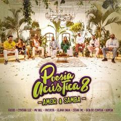 Poesia Acústica 8 - Amor E Samba - Cesar Mc, Elana, Kayuá, Projota, Cynthia Luz, Froid, Mv Bill, Bob