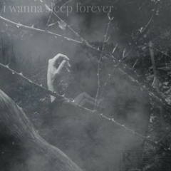 i wanna sleep forever (prod.FIEND)