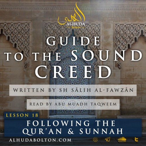 Sound Creed 18: Following the Qur'an & Sunnah based on Evidence