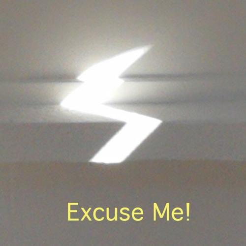 Exuse Me!