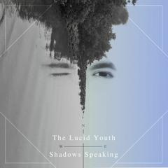 Shadows Speaking