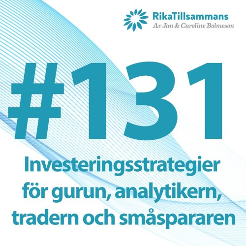 #131 - Om investeringsstrategier för gurun, tradern, analytikern och den vanlige småspararen